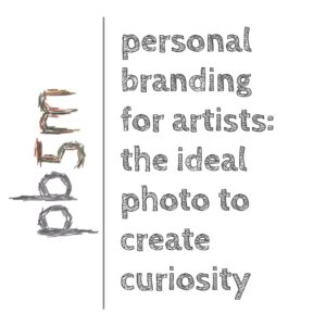 Personal Branding for Artists. An empirical study. How to create curiosity with a photo?